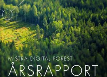 Läs Mistra Digital Forests årsrapport!